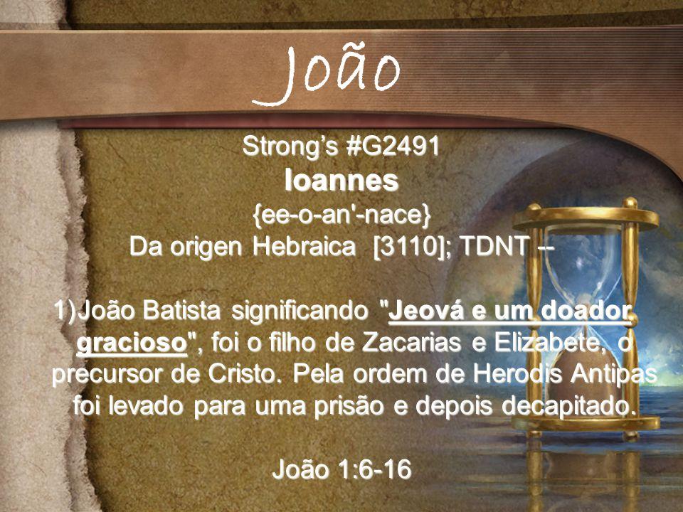 Da origen Hebraica [3110]; TDNT --